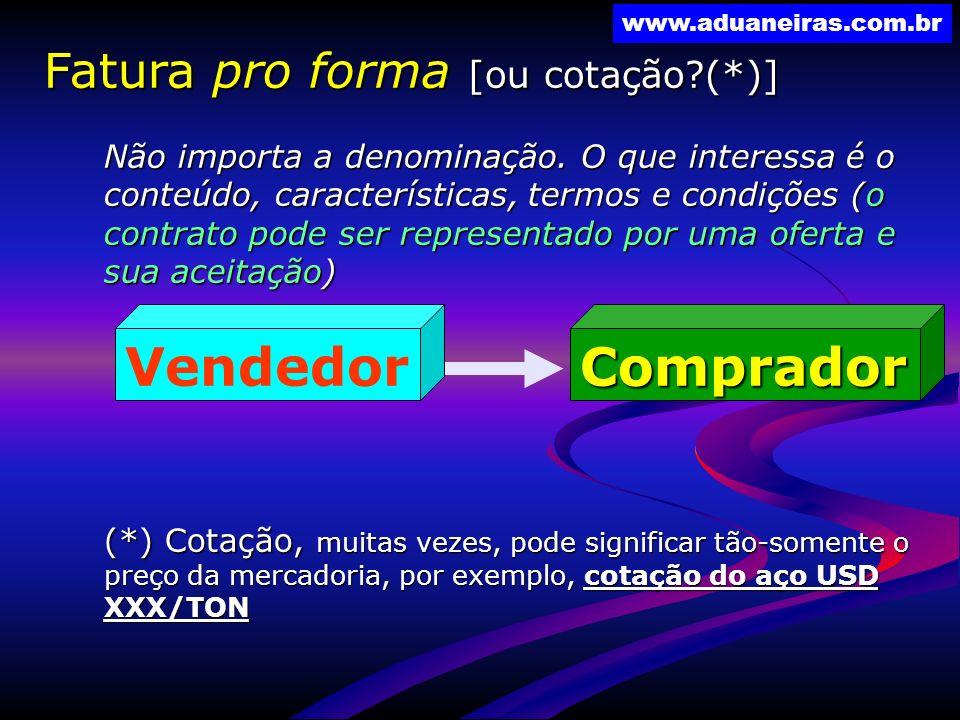 Vendedor Comprador Fatura pro forma [ou cotação (*)]